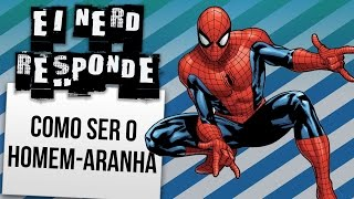 COMO SE TORNAR O HOMEM ARANHA | Ei Nerd