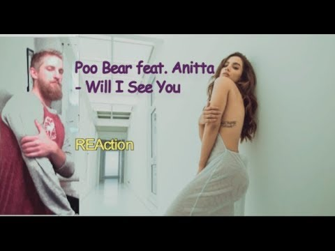 Poo Bear feat Anitta - Will I See You REAction