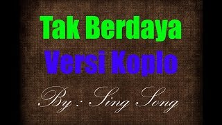 Video Tak Berdaya Karaoke No Vocal download MP3, 3GP, MP4, WEBM, AVI, FLV Juni 2018