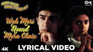Woh Meri Neend Mera Chain Lyrical - Hum Hain Rahi Pyar Ke   Aamir Khan, Juhi Chawla   Sadhana Sargam