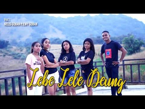 Download Lebe Lele Deung - Nelis Goban ft Ewy Goban (Official Music Video)