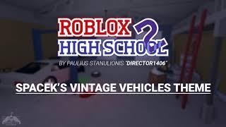 Roblox High School 2 OST | Spacek's Vintage Vehicles Theme