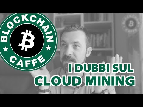 "Forti ""DUBBI"" sul Cloud-Mining"