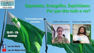 Live: Esperanto, Evangelho, Espiritismo: Por que têm tudo a ver?