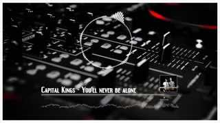 capital kings youll never be alone