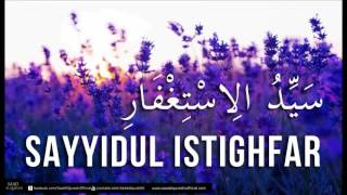 Сайидуль Истигфар | Самая совершенная молитва покаяния
