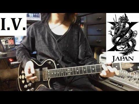 I.V.  - X JAPAN - Guitar cover