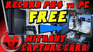 How To Record PS4 Gameplay Straight to PC FREE Without a Capture Card! - Tutorial