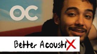 Better Acoustix - California (The O.C. soundtrack/Phantom Planet Cover)