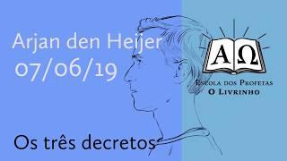 21. Os três decretos   Arjan den Heijer (07/06/19)