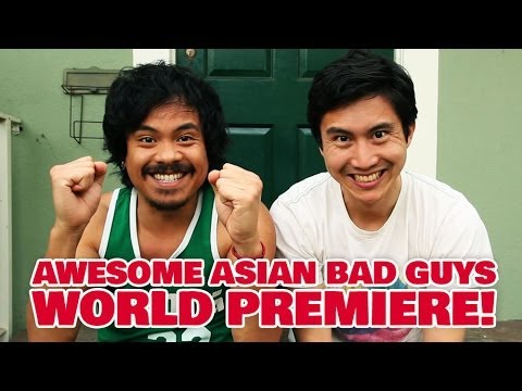 Awesome Asian Bad Guys - World Premiere!