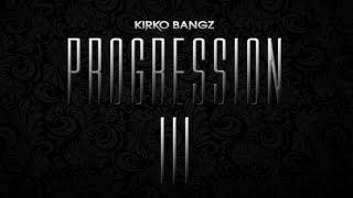 Kirko Bangz - For My Niggas [Progression 3]