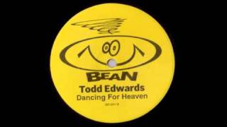 Todd Edwards - Dancing For Heaven