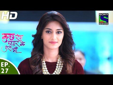 Kuch Rang Pyar Ke Aise Bhi - कुछ रंग प्यार के ऐसे भी - Episode 27 - 5th April, 2016