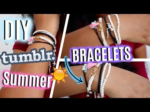 5 Different DIY Tumblr Inspired Summer Bracelets