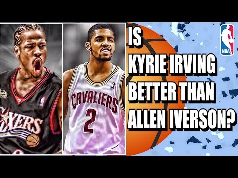 Is Kyrie Irving better than Allen Iverson?