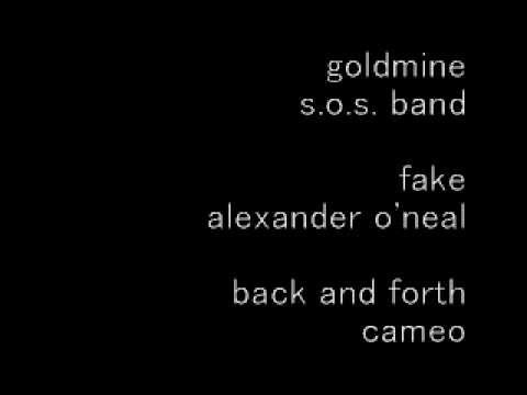 goldmine/ s.o.s. band ~ fake/ alexander o'neal ~ back and forth/ cameo