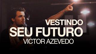 VICTOR AZEVEDO - VESTINDO SEU FUTURO  (SÉRIE ESPÍRITO DA FÉ)
