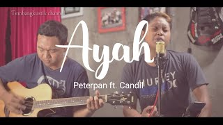 Ayah - Peterpan ft. Candil cover by Wahyu grex (live cover)