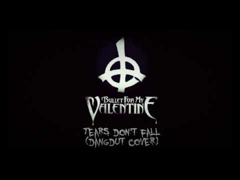 (Dangdut Cover) Bullet For My Valentine - Tears Don't Fall