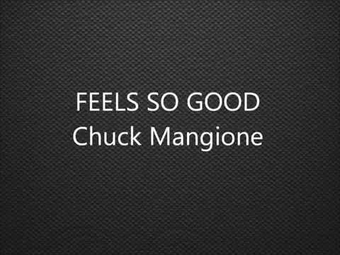 Feels So Good - Chuck Mangione with vocals &