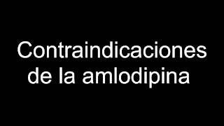 Contraindicaciones de la amlodipina