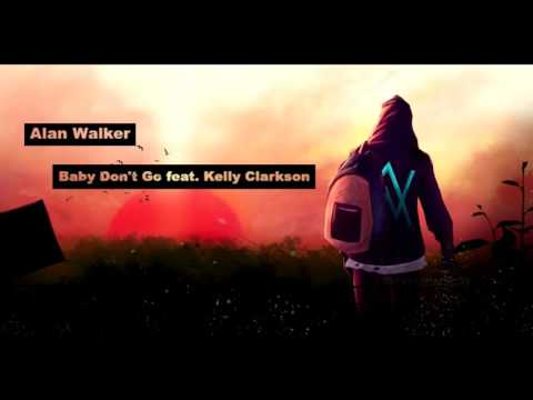 Alan Walker - Baby Don't Go feat. Kelly Clarkson