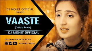 Vaaste || (Official Remix) || DJ Mohit Official || Dhvani Bhanushali || Mp3 Download In Discription.