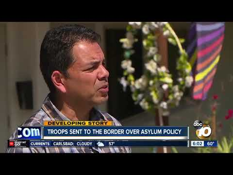 Troops Sent To The San Diego Border Over Asylum Policy