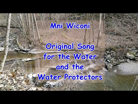 Mni Wiconi. Original Instrumental Song for the Water and Water Protectors.