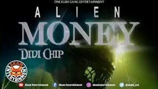 DIDICHIP - Alien Money [Life Changer Riddim] March 2019