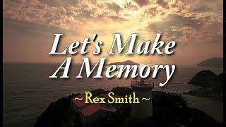 Let's Make A Memory - Rex Smith (KARAOKE)