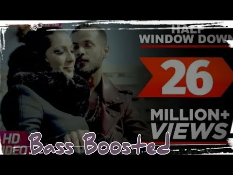 half-window-down-[bass-boosted]-(ikka-,dr-zeus,neetu-singh)-latest-punjabi-song-of2016.