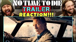 NO TIME TO DIE | TRAILER - REACTION!!! (Bond 25)
