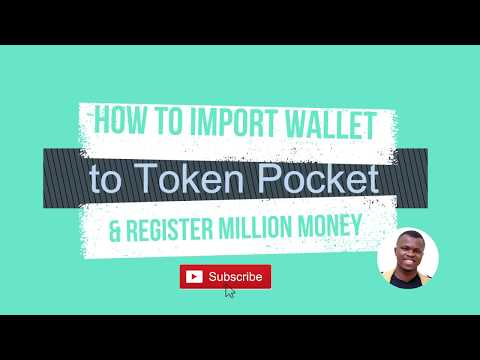 How to Import Trust Wallet to Token Pocket and Register Million Money
