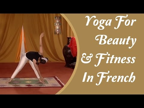 Inner And Outer Beauty Enhancement With Yoga Exercise & Asana  Yoga Tutorial In French