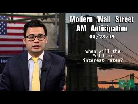 Modern Wall Street AM Anticipation: April 28, 2015