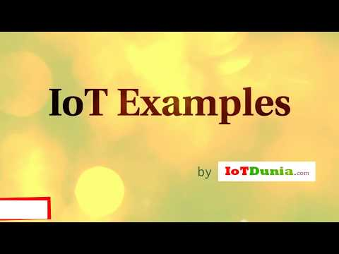 Internet of Things Examples || IoT Examples on the basis of its applications - IoTDunia