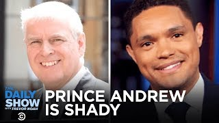 prince-andrew-takes-heat-for-refusing-to-help-with-the-epstein-investigation-the-daily-show
