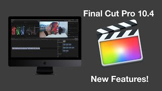 What's New in Final Cut Pro 10.4: 360 Video, Color Grading, etc...