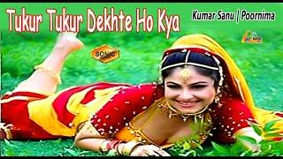 Tukur Tukur Dekhte Ho Kya | Sonic Jhankar | Masoom(1996) | Kumar Sanu | Poornima | GEET MAHAL