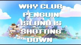 Why Club Penguin Island is shutting down.
