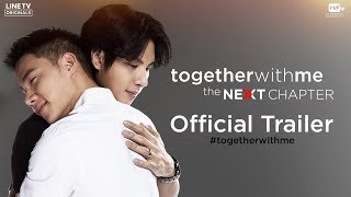 Together With Me : The Next Chapter - Official Trailer (Eng Sub)