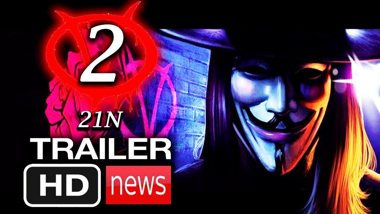 V De Vendetta 2 Trailer News 2020 Hd 21n Natalie Portman
