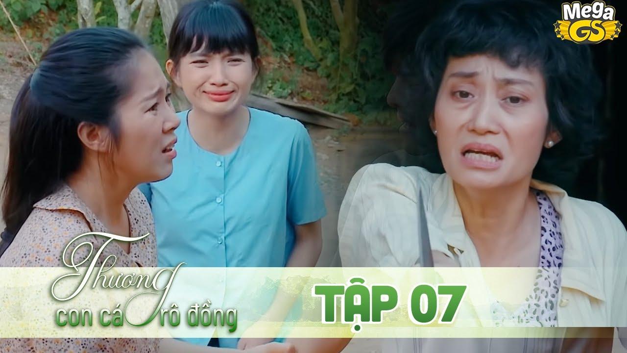 THƯƠNG CON CÁ RÔ ĐỒNG TẬP 7 - Phim hay 2021 |  Lê Phương, Quốc Huy, Quang Thái, Như Đan, Hoàng Yến
