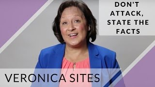 Don't Attack, State the Facts | Veronica Sites