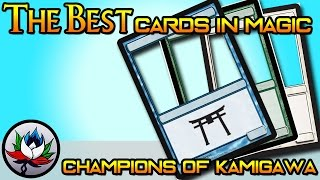 mtg the best magic the gathering cards ever printed champions of kamigawa