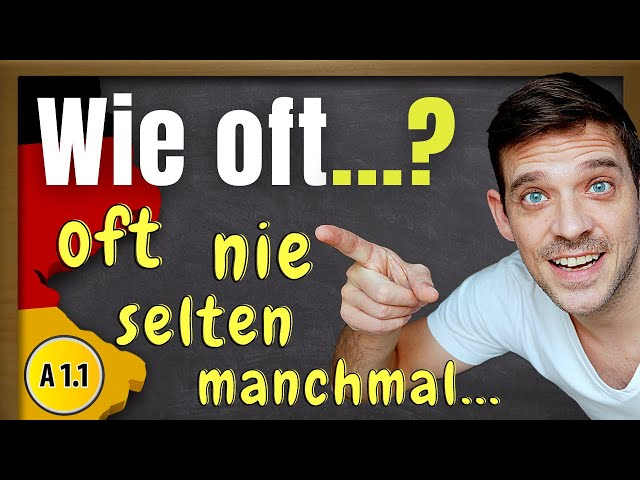 Important German temporal adverbs   nie, selten, manchmal, oft, immer & more