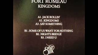 Fort Romeau - some of us want for nothing