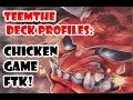 Chicken Game FTK! - TeemTHE Deck Profile